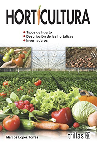 Horticultura / Horticulture: Marcos Lopez Torres