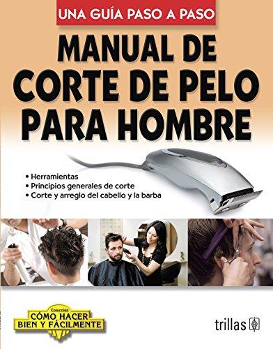 Manual de corte de pelo para hombre: Editorial Trillas