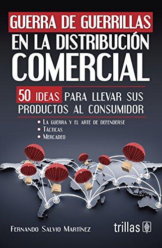 9786071709448: Guerra de guerrillas en la distribucion comercial / Warfare in the commercial distribution