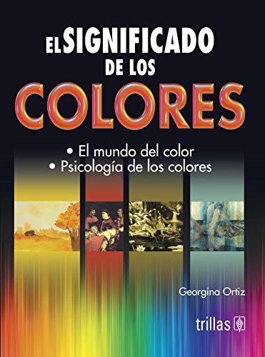 9786071709554: El significado de los colores / The Meaning of Colors (Spanish Edition)