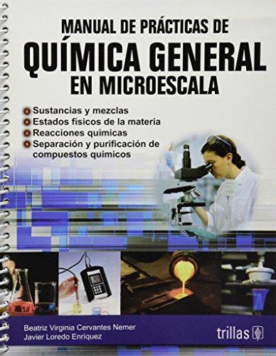 Manual de practicas de quimica general en microescala / Practices Manual of General Chemistry ...