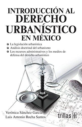 9786071709646: Introducción al derecho urbanístico en México / Introduction to urban law in Mexico (Spanish Edition)