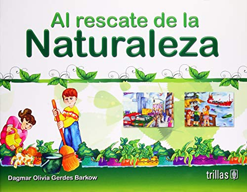 9786071709714: Al rescate de la naturaleza / Saving the nature (Spanish Edition)