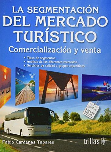 9786071709912: LA SEGMENTACION DEL MERCADO TURISTICO: COMERCIALIZACION Y VENTA