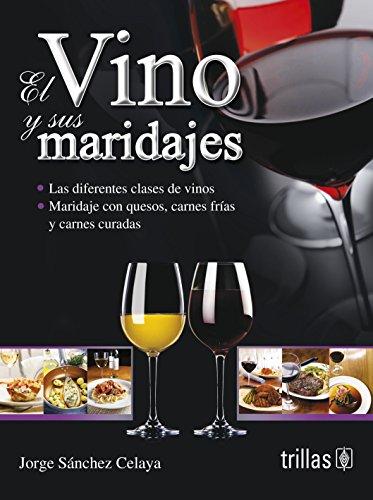 9786071710000: El vino y sus maridajes / The wine and food pairings (Spanish Edition)