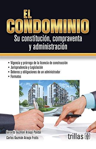 9786071710239: EL CONDOMINIO: SU CONSTITUCION, COMPRAVENTA Y ADMINISTRACION