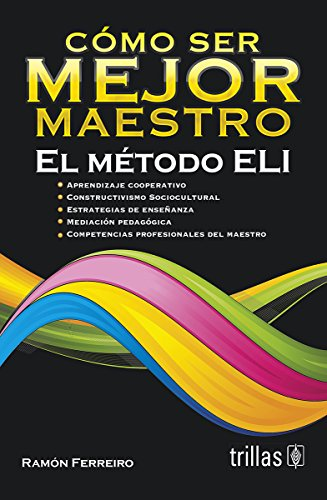 9786071710437: Cómo ser mejor maestro / How to become a better teacher: El método ELI / The ELI Method (Spanish Edition)