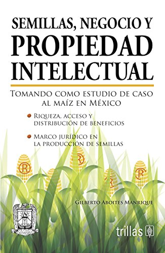 9786071710482: semillas, negocio y propiedad intelectual