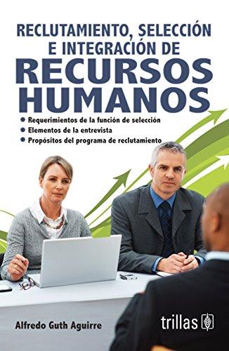 9786071710536: RECLUTAMIENTO, SELECCION E INTEGRACION DE RECURSOS HUMANOS