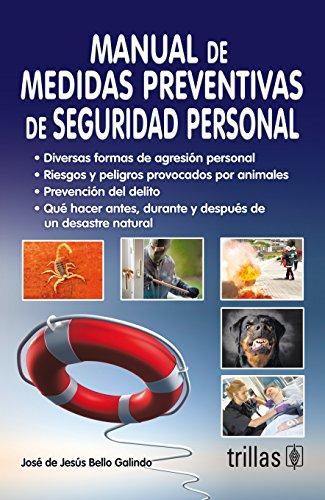 MANUAL DE MEDIDAS PREVENTIVAS DE SEGURIDAD PERSONAL: BELLO GALINDO, JOSE