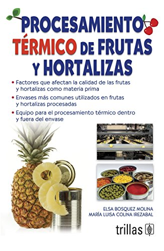 9786071710796: Procesamiento térmico de frutas y hortalizas / Thermal processing of fruit and vegetables