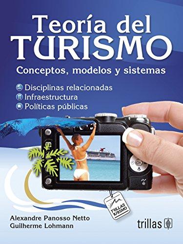 TEORIA DEL TURISMO: CONCEPTOS, MODELOS Y SISTEMAS: PANOSSO NETTO, ALEXANDRE
