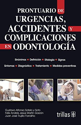 9786071710994: PRONTUARIO DE URGENCIAS, ACCIDENTES Y COMPLICACIONES EN ODONTOLOGIA