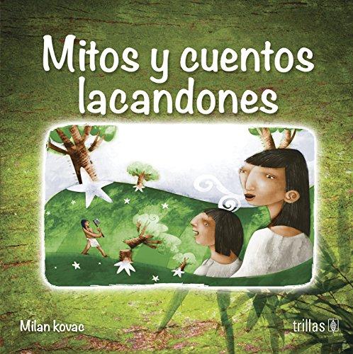 9786071712691: mitos y cuentos lacandone