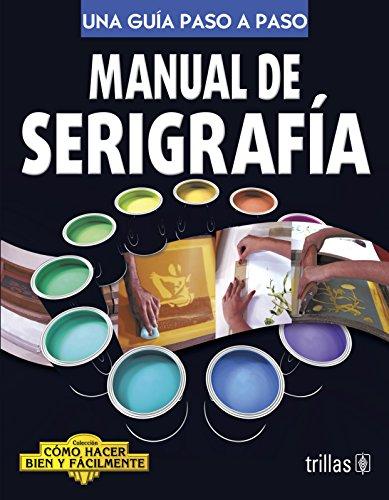 MANUAL DE SERIGRAFIA: LESUR ESQUIVEL, LUIS