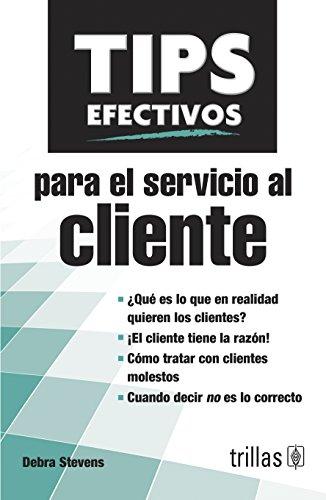 TIPS EFECTIVOS PARA EL SERVICIO AL CLIENTE (9786071713018) by DEBRA STEVENS
