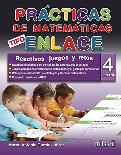 PRACTICAS DE MATEMATICAS TIPO ENLACE 4, PRIMARIA: GARCIA JUAREZ, MARCO