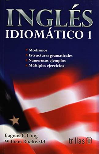 Ingles Idiomatico 1 By Eugene Long Libreria De Porrua Hnos