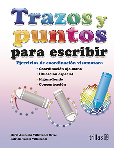 9786071713681: Trazos y puntos para escribir / Traces and points to write: Ejercicios De Coordinación Visomotora / Exercises of Visual-motor Coordination (Spanish Edition)