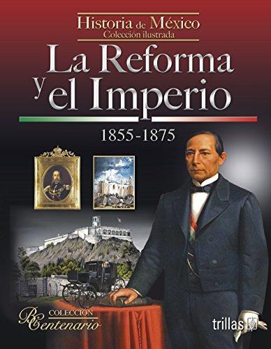 9786071713773: La reforma y el imperio / The reform and the empire: 1855-1875 (Spanish Edition)