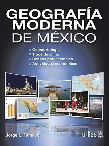 GEOGRAFIA MODERNA DE MEXICO: TAMAYO, JORGE L.