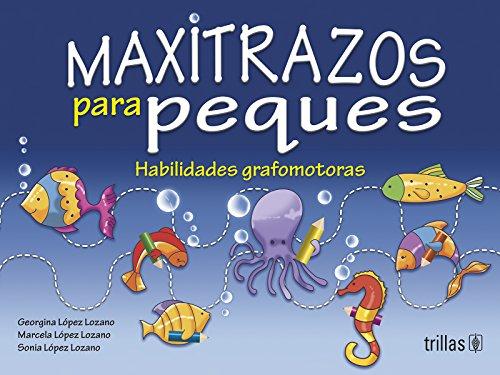 Maxitrazos para peques / Traces for kids: Lozano, Georgina López;