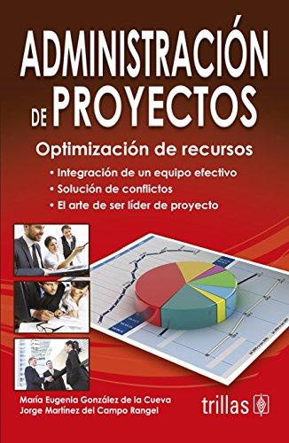 9786071713933: ADMINISTRACION DE PROYECTOS: OPTIMIZACION DE RECURSOS