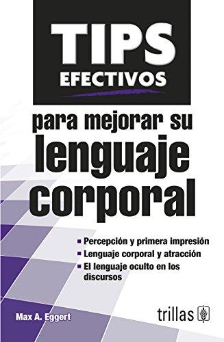 9786071714299: Tips efectivos para mejorar su lenguaje corporal / Effective Tips to improve your body language (Spanish Edition)