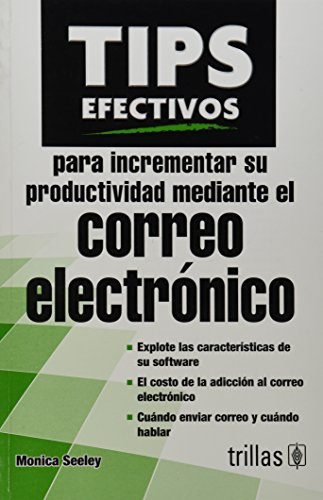 9786071714305: Tips efectivos para incrementar su productividad mediante el correo electrónico / Brilliant Email: How to Win Back Time and Increase Your Productivity (Spanish Edition)