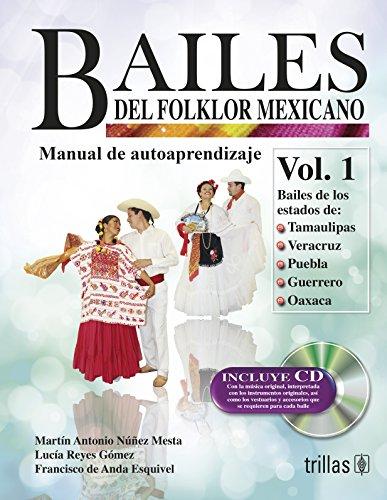 BAILES DEL FOLKLOR MEXICANO VOL 1 /: NUÑEZ MESTA, MARTIN
