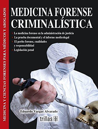 MEDICINA FORENSE CRIMINALISTICA: VARGAS ALVARADO, EDUARDO