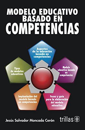 9786071714466: Modelo educativo basado en Competencias