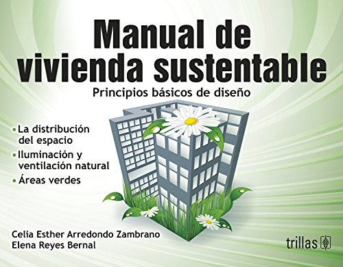 9786071714732: Manual de vivienda sustentable / Sustainable housing Manual: Principios básicos de diseño / The Basics of Design (Spanish Edition)