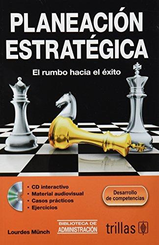 9786071714992: PLANEACION ESTRATEGICA: EL RUMBO HACIA EL EXITO. INCLUYE CD INTERACTIVO