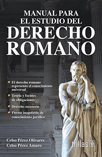 Manual para el estudio del derecho romano: PEREZ OLIVARES, CELSO