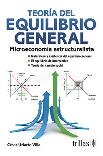 Teoría del equilibrio general / General equilibrium: Villa, César Uriarte