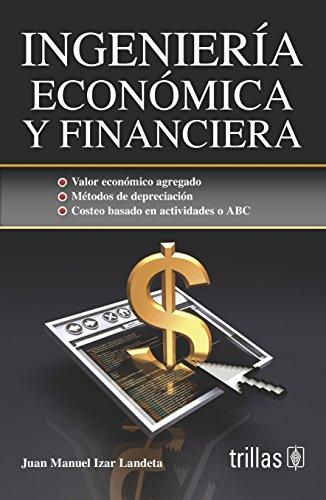 9786071715319: Ingeniería económica y financiera/Economic and Financial Engineering