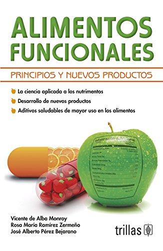 ALIMENTOS FUNCIONALES PRINCIPIOS Y NUEVOS PRODUCTOS: RAMIREZ ZERMEÑO, ROSA