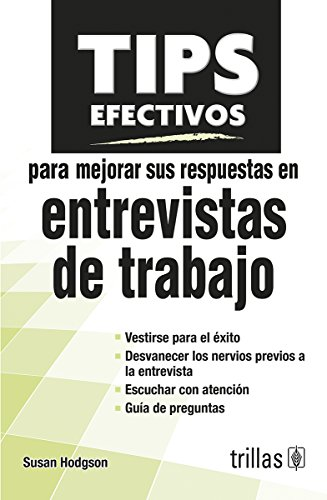 9786071715678: Tips efectivos para mejorar sus respuestas en entrevistas de trabajo/Brilliant answers to tough interview questions (Tips Efectivos/Effective Tips)
