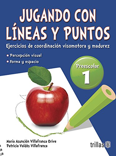 JUGANDO CON LINEAS Y PUNTOS 1, PREESCOLAR: VILLAFRANCA ORIVE, MARIA