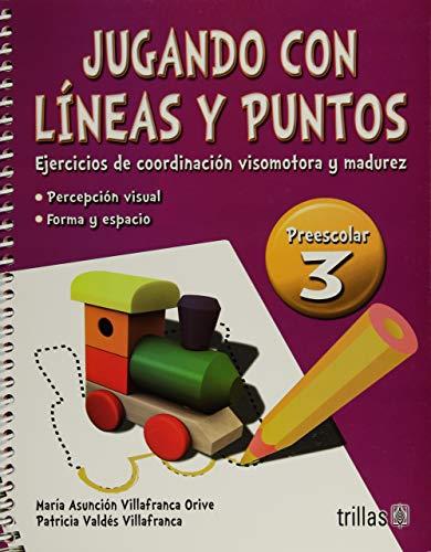 9786071715777: Jugando con líneas y puntos / Playing with lines and dots: Ejercicios De Coordinación Visomotora Y Madurez / Motor Coordination Exercises and Maturity (Spanish Edition)