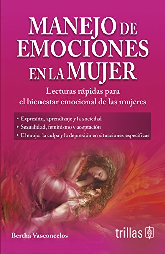 9786071715951: Manejo de emociones en la mujer / Managing emotions in women: Lecturas Rápidas Para El Bienestar Emocional De Las Mujeres / Quick Reads for the Emotional Wellbeing of Women (Spanish Edition)