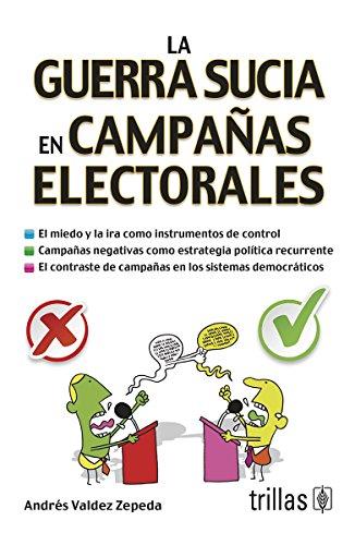 9786071716064: La guerra sucia en campañas electorales / The dirty war in electoral campaigns (Spanish Edition)