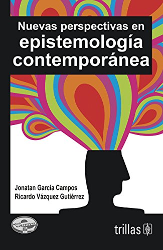 9786071716101: Nuevas perspectivas en epistemología contemporánea / New perspectives in contemporary epistemology (Spanish Edition)