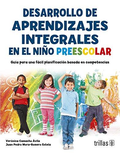 9786071716224: Desarrollo de aprendizajes integrales en el niño preescolar / Development of comprehensive learning in the preschool child: Guía Para Una Fácil ... / Easy Guide to a Competency Based Planning