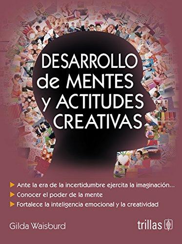 9786071716316: Desarrollo de mentes y actitudes creativas / Minds Developing and creative attitudes (Spanish Edition)