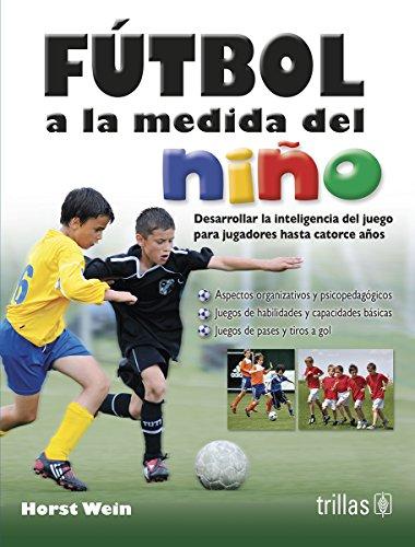 9786071716408: Fútbol a la medida del niño / Soccer to measure of the child