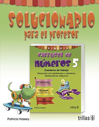9786071716606: Carrusel de numeros 5 / Carousel of numbers: Desarrollo De Habilidades Y Destrezas Matemáticas Reflexibas / Developing Reflective and Math Skills