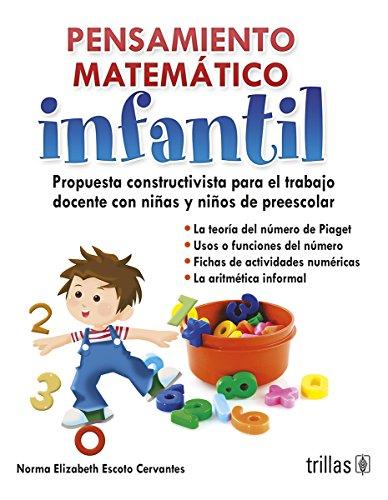 PENSAMIENTO MATEMATICO INFANTIL: PROPUESTA CONSTRUCTIVISTA PARA EL: ESCOTO CERVANTES, NORMA