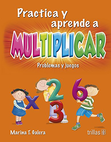 9786071716927: Practica y aprende a multiplicar / Practice and learn to multiply: Problemas Y Juegos / Problems and Games (Spanish Edition)